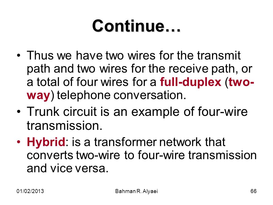 Continue… Trunk circuit is an example of four-wire transmission.
