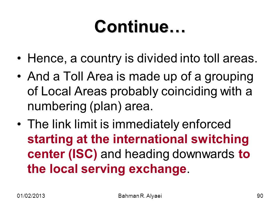 Continue… Hence, a country is divided into toll areas.