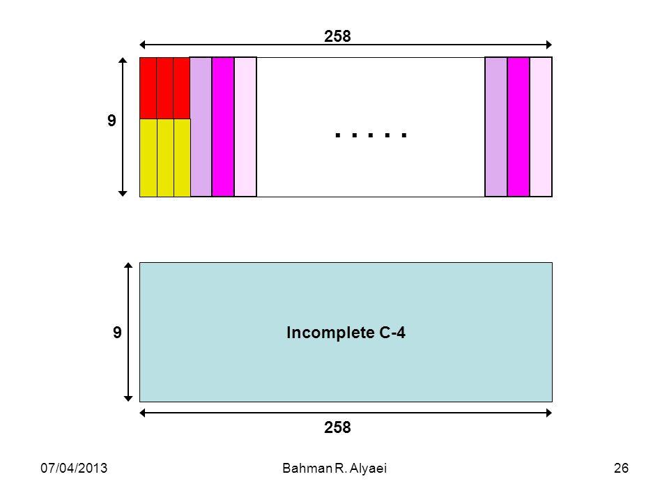. . . . . 9 258 Incomplete C-4 07/04/2013 Bahman R. Alyaei