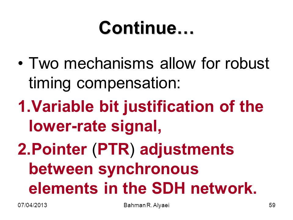 Continue… Two mechanisms allow for robust timing compensation: