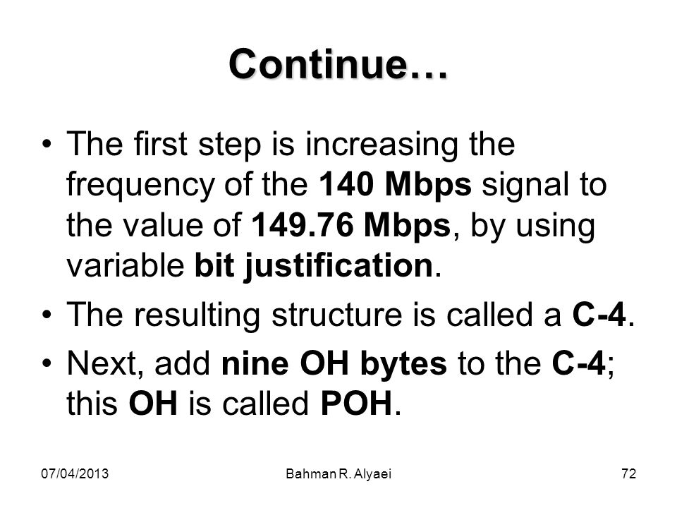 Continue… The first step is increasing the frequency of the 140 Mbps signal to the value of 149.76 Mbps, by using variable bit justification.