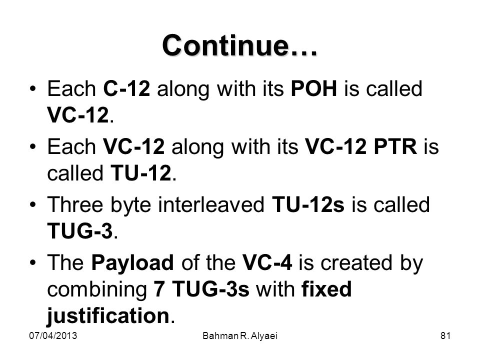 Continue… Each C-12 along with its POH is called VC-12.