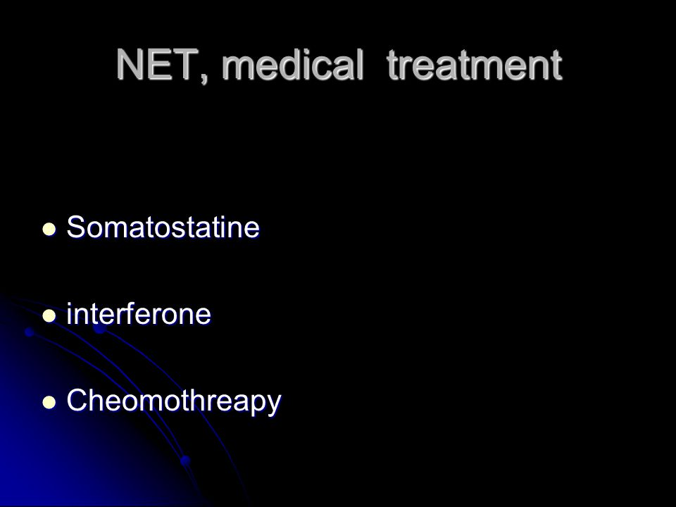 NET, medical treatment Somatostatine interferone Cheomothreapy