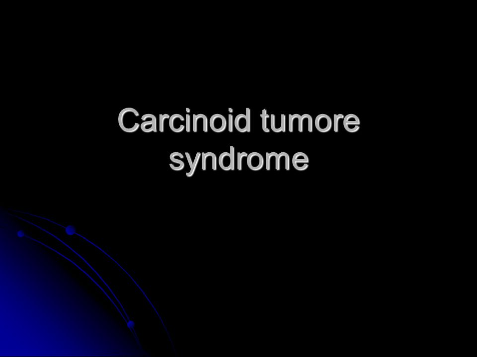 Carcinoid tumore syndrome