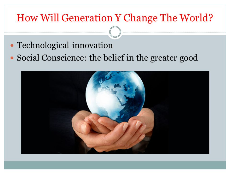 How Will Generation Y Change The World