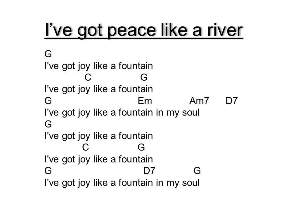 I've got peace like a river