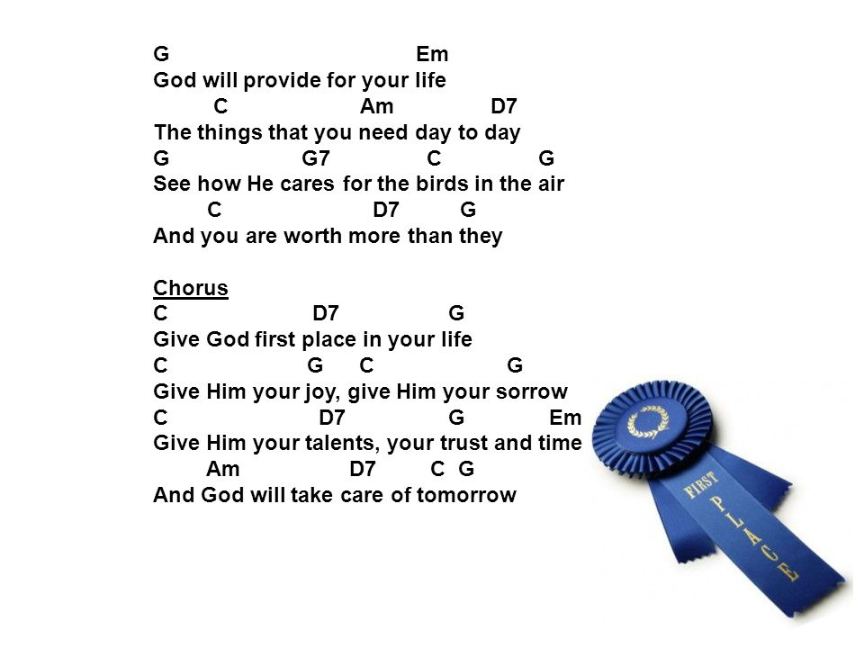 G Em God will provide for your life. C Am D7.