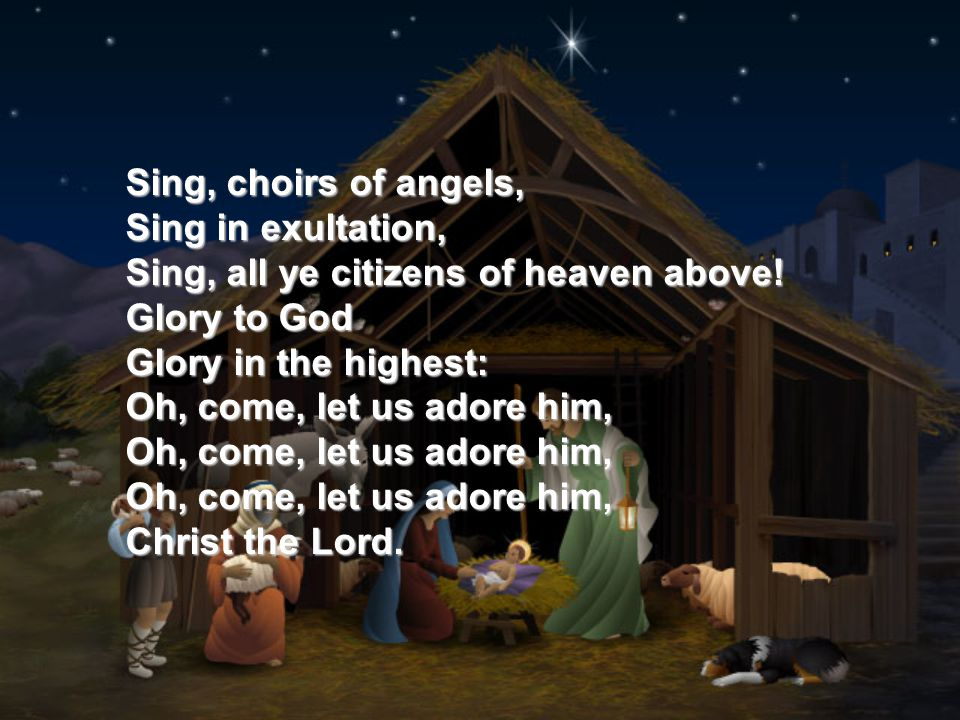 Sing, choirs of angels, Sing in exultation, Sing, all ye citizens of heaven above.