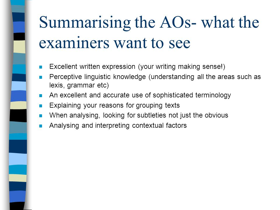 Summarising the AOs- what the examiners want to see