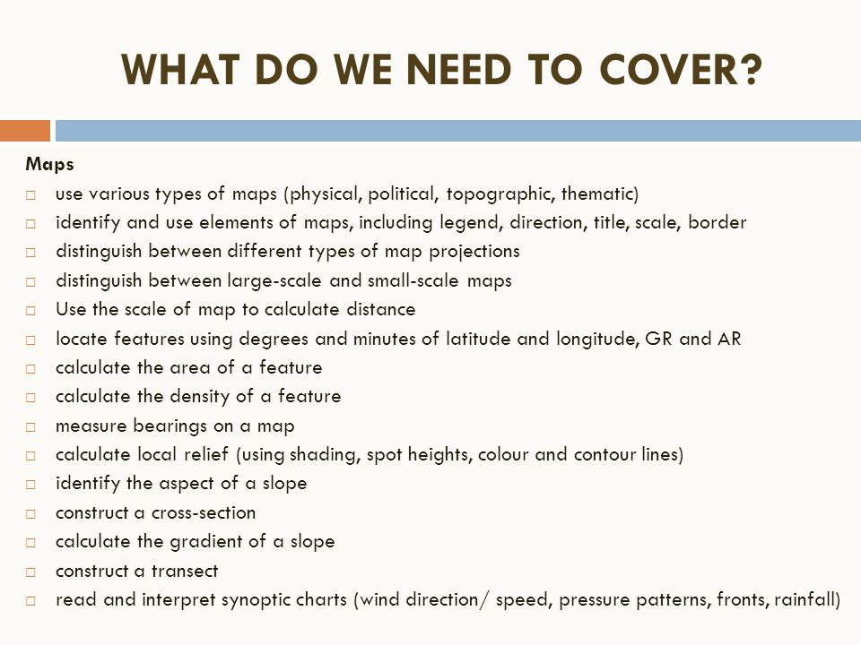 WHAT DO WE NEED TO COVER Maps