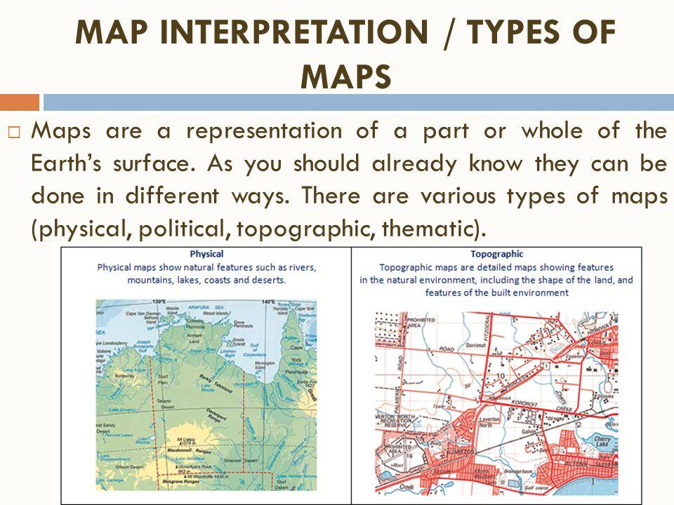 MAP INTERPRETATION / TYPES OF MAPS