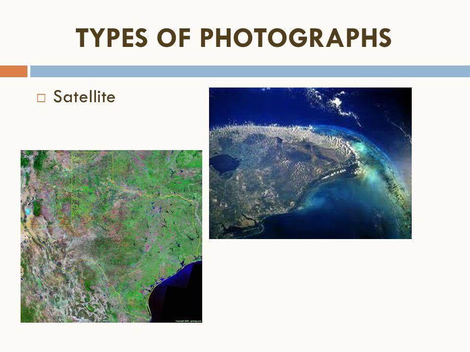TYPES OF PHOTOGRAPHS Satellite