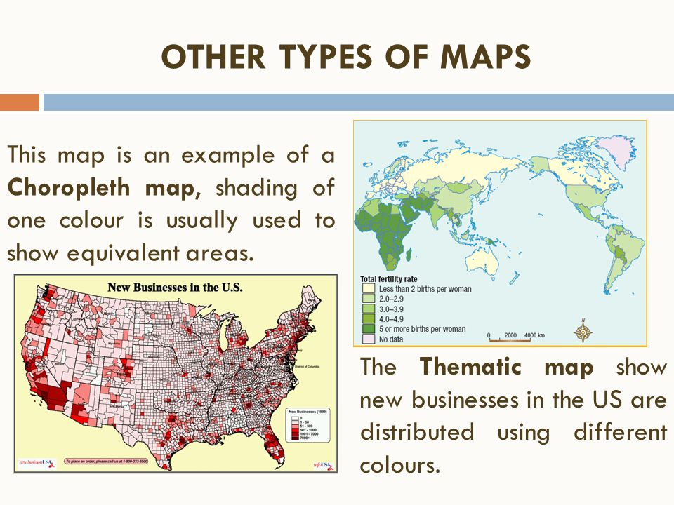 OTHER TYPES OF MAPS This map is an example of a Choropleth map, shading of one colour is usually used to show equivalent areas.
