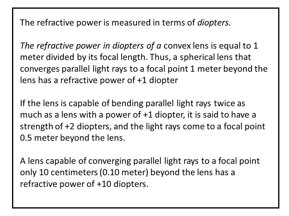 The refractive power is measured in terms of diopters.