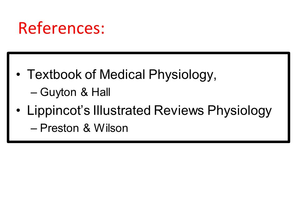 References: Textbook of Medical Physiology,