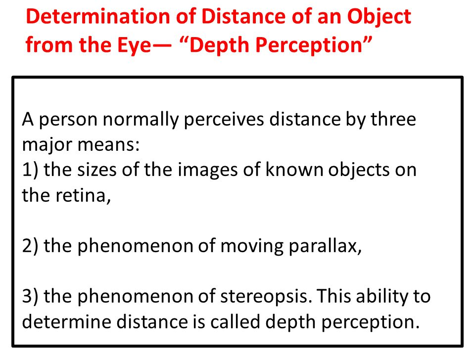 Determination of Distance of an Object from the Eye— Depth Perception