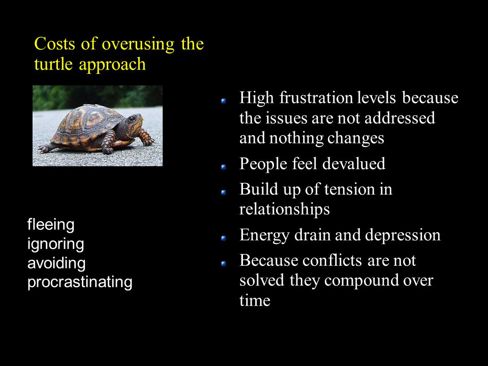 Costs of overusing the turtle approach