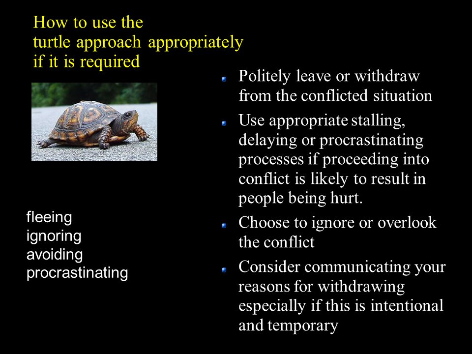 How to use the turtle approach appropriately if it is required
