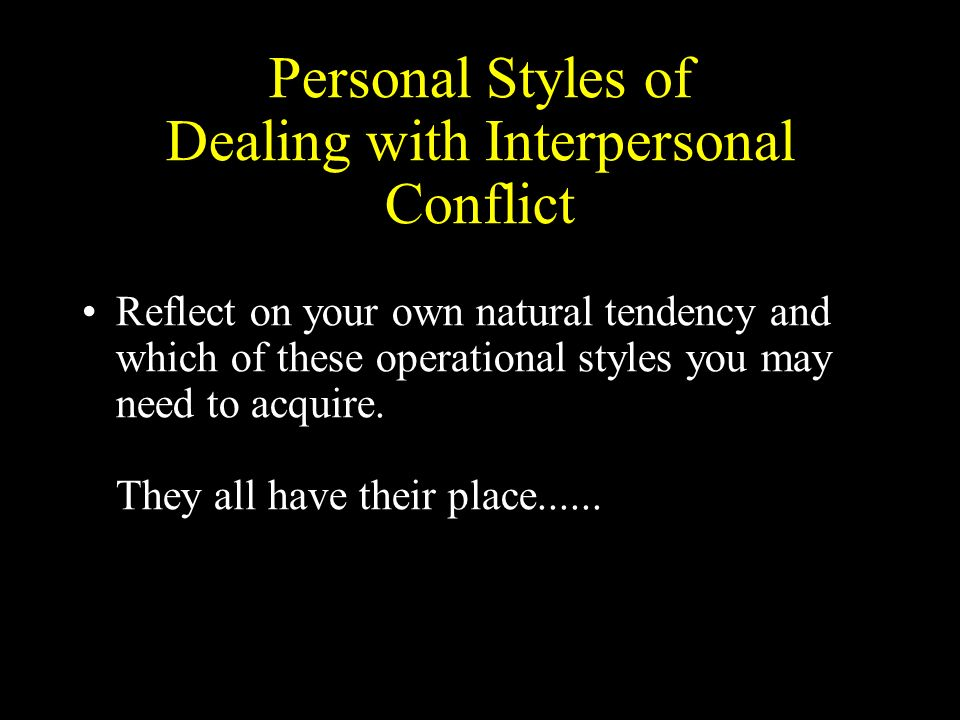 Personal Styles of Dealing with Interpersonal Conflict