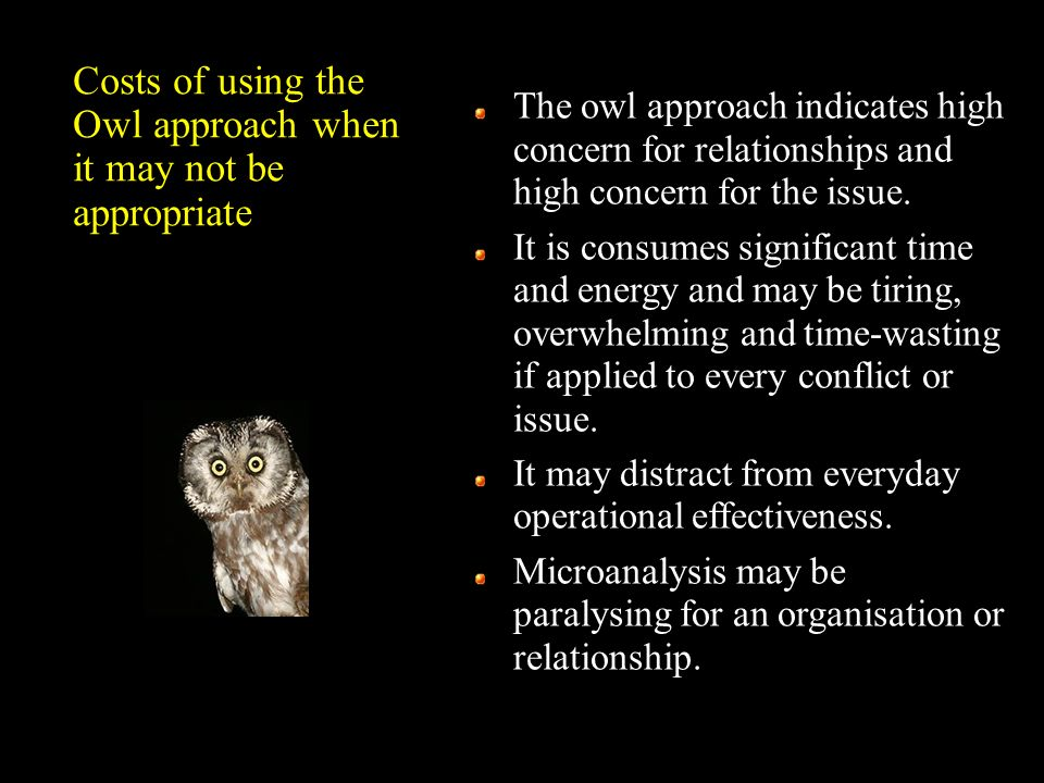 Costs of using the Owl approach when it may not be appropriate