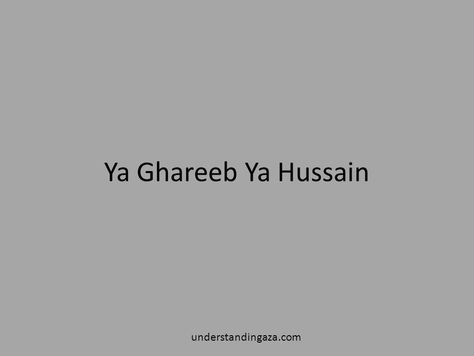 Ya Ghareeb Ya Hussain understandingaza.com