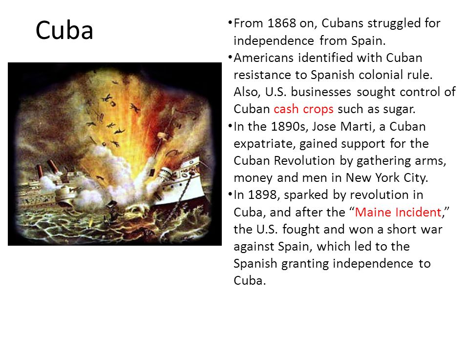 Cuba From 1868 on, Cubans struggled for independence from Spain.