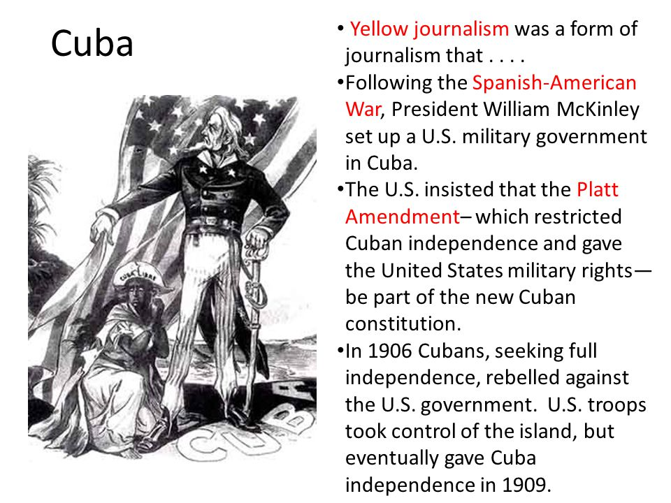 Cuba Yellow journalism was a form of journalism that . . . .