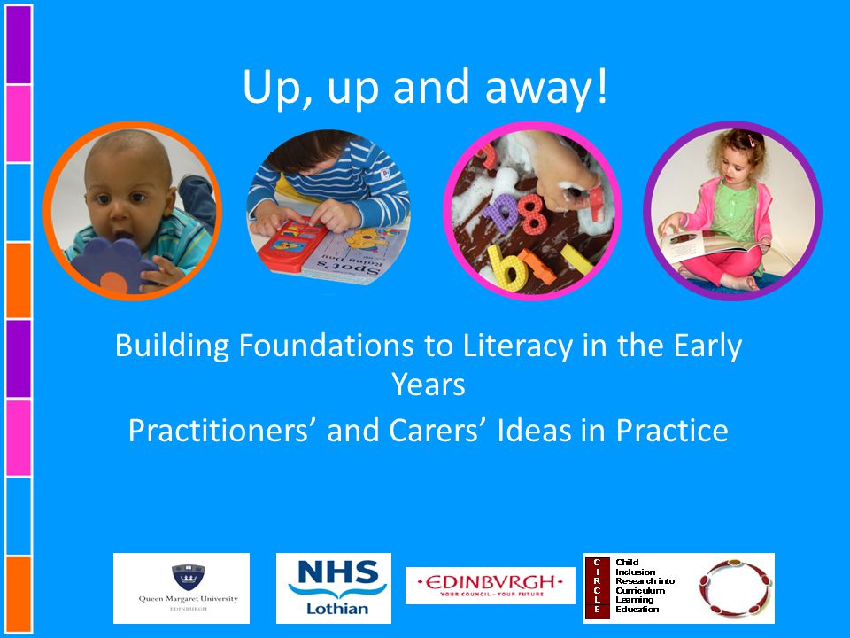 Up, up and away! Building Foundations to Literacy in the Early Years