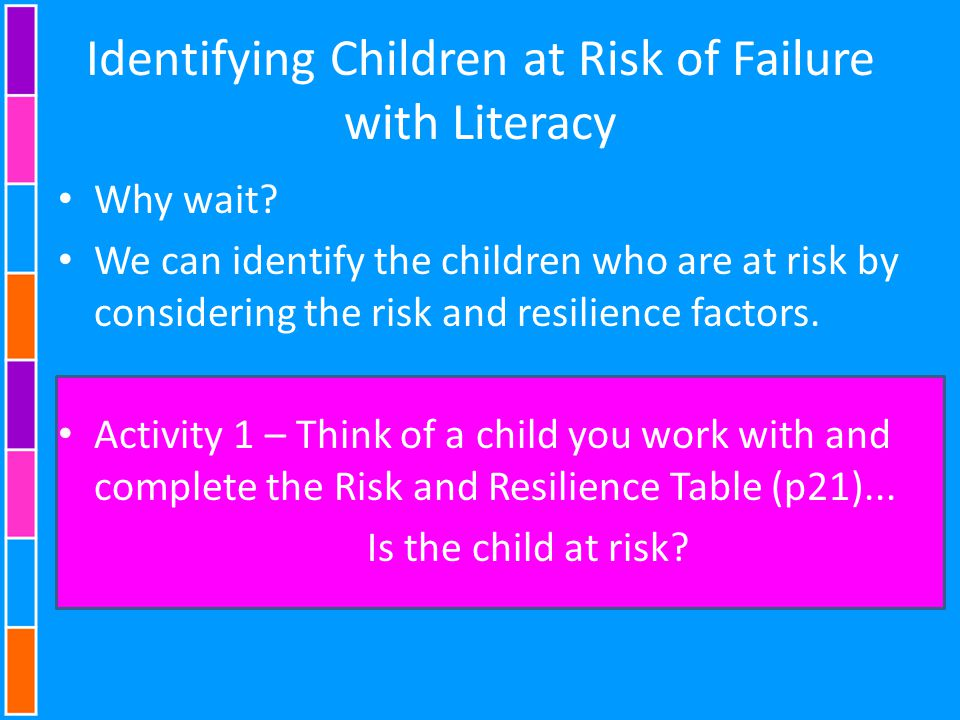 Identifying Children at Risk of Failure with Literacy