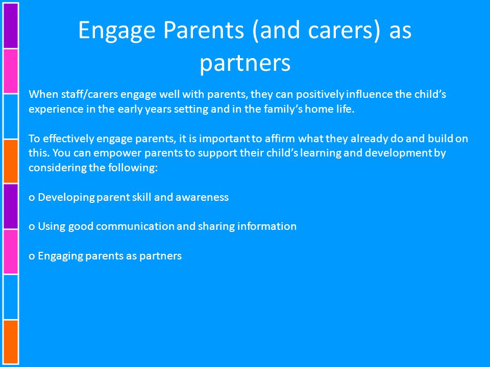 Engage Parents (and carers) as partners