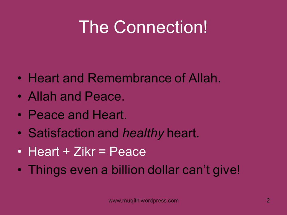 The Connection! Heart and Remembrance of Allah. Allah and Peace.