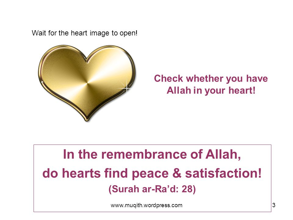 Check whether you have Allah in your heart!