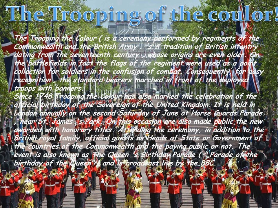 The Trooping of the coulor!