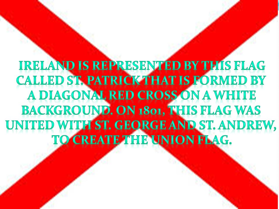 Ireland is represented by this flag called St