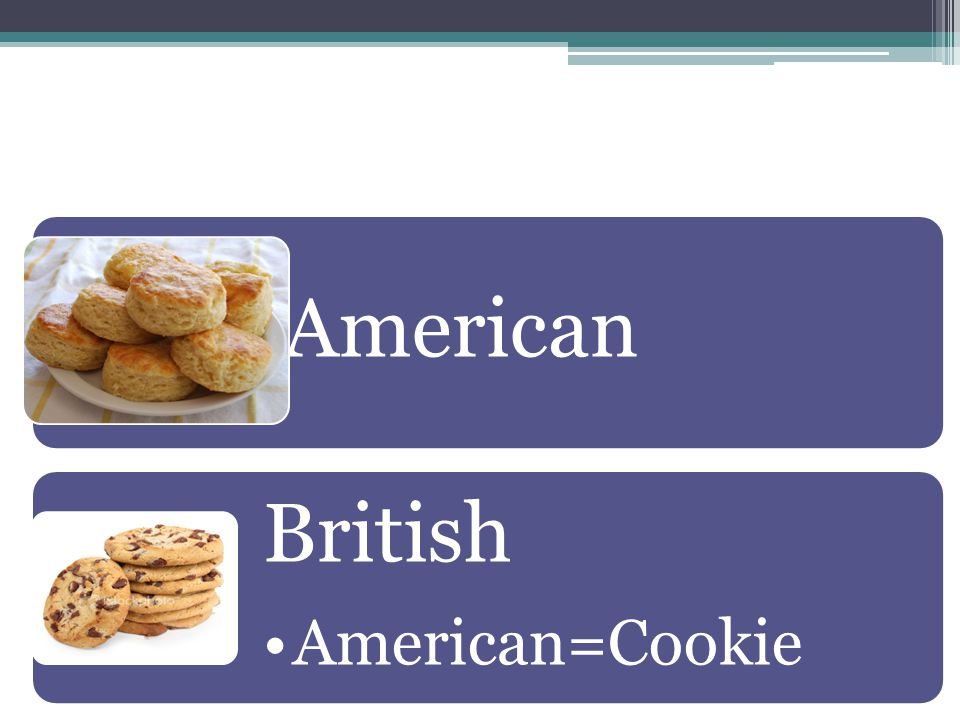 American British American=Cookie