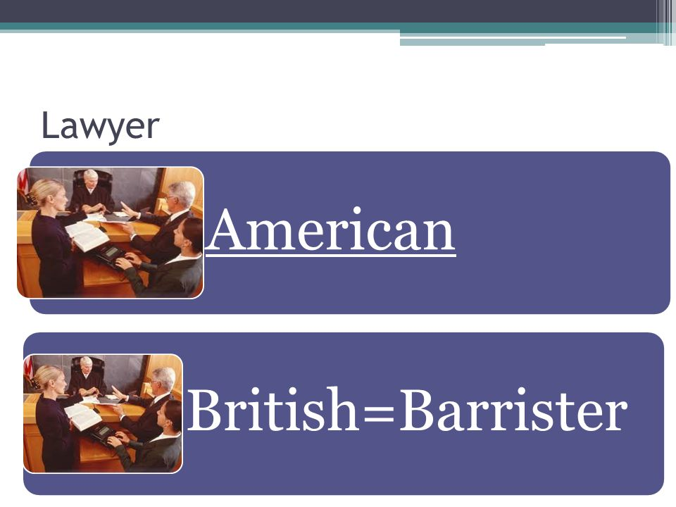 Lawyer American British=Barrister