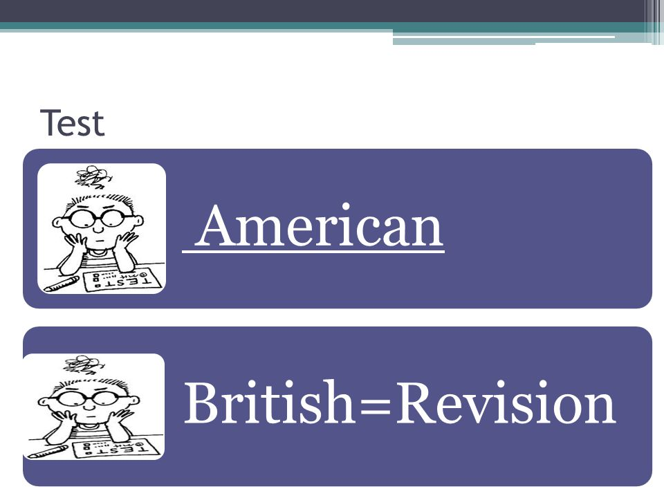 Test American British=Revision