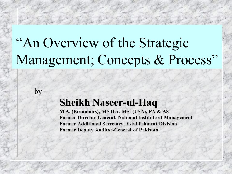 An Overview of the Strategic Management; Concepts & Process