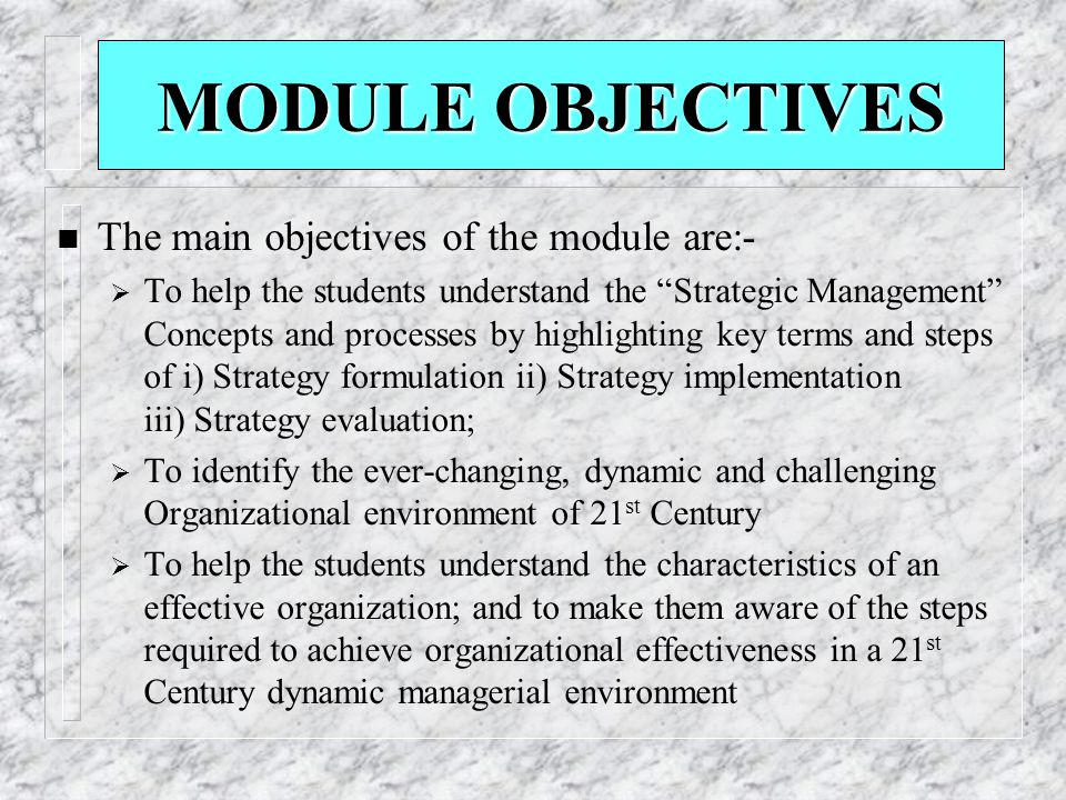 MODULE OBJECTIVES The main objectives of the module are:-