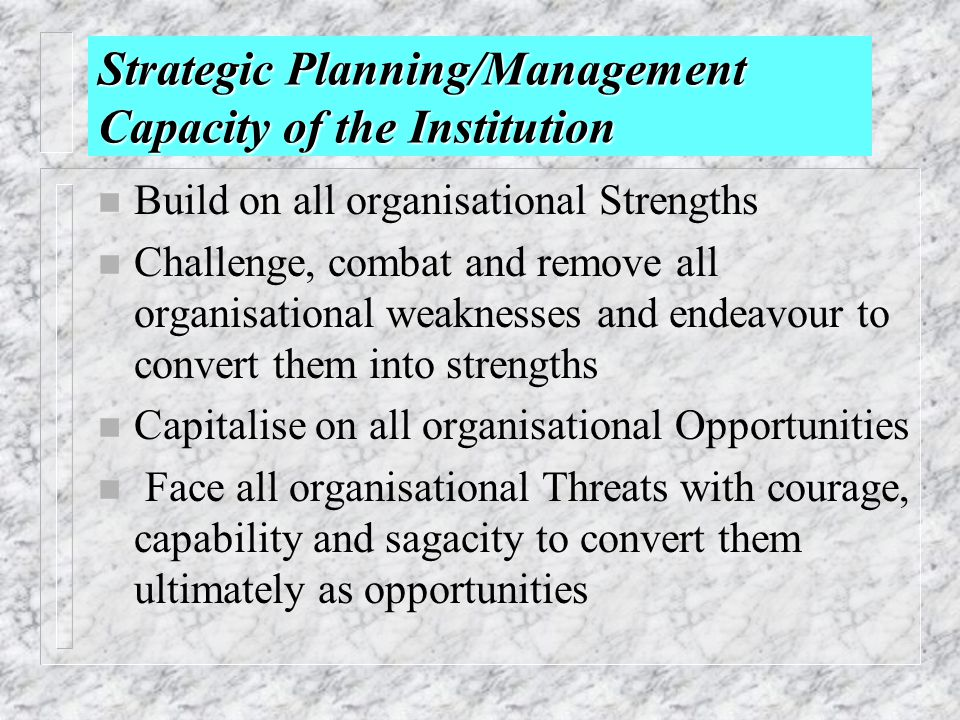 Strategic Planning/Management Capacity of the Institution