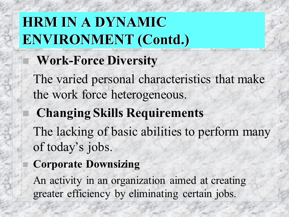 hrm in a dynamic environment International human resource management (ihrm) involves ascertaining the   present dynamic environment may be broadly classified into following four.