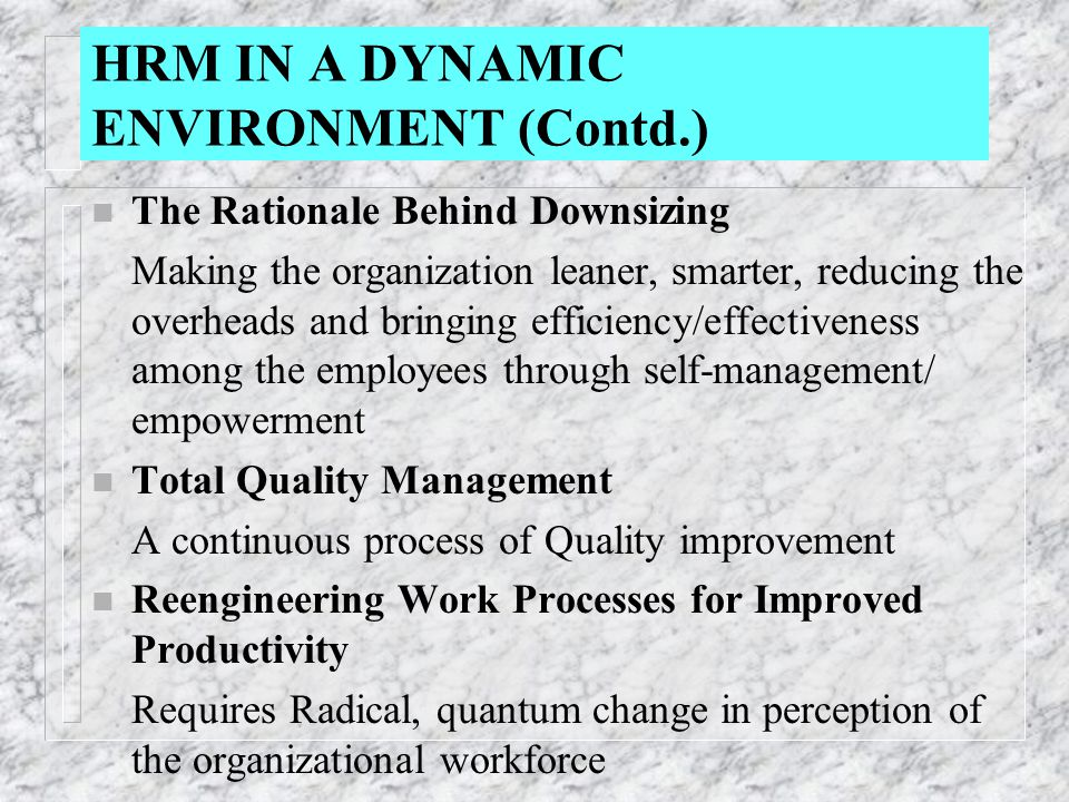 HRM IN A DYNAMIC ENVIRONMENT (Contd.)