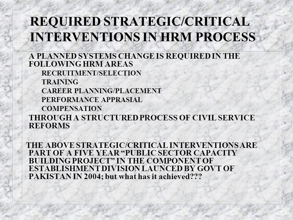 REQUIRED STRATEGIC/CRITICAL INTERVENTIONS IN HRM PROCESS