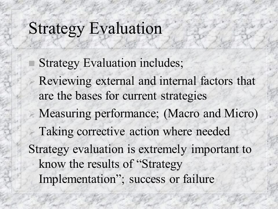 Strategy Evaluation Strategy Evaluation includes;