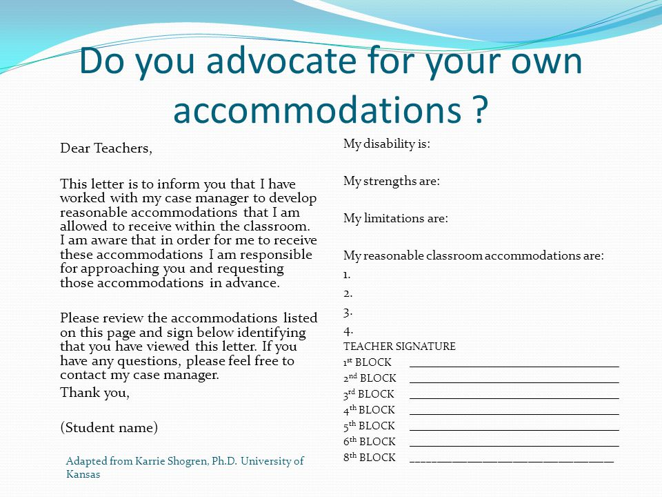 Do you advocate for your own accommodations