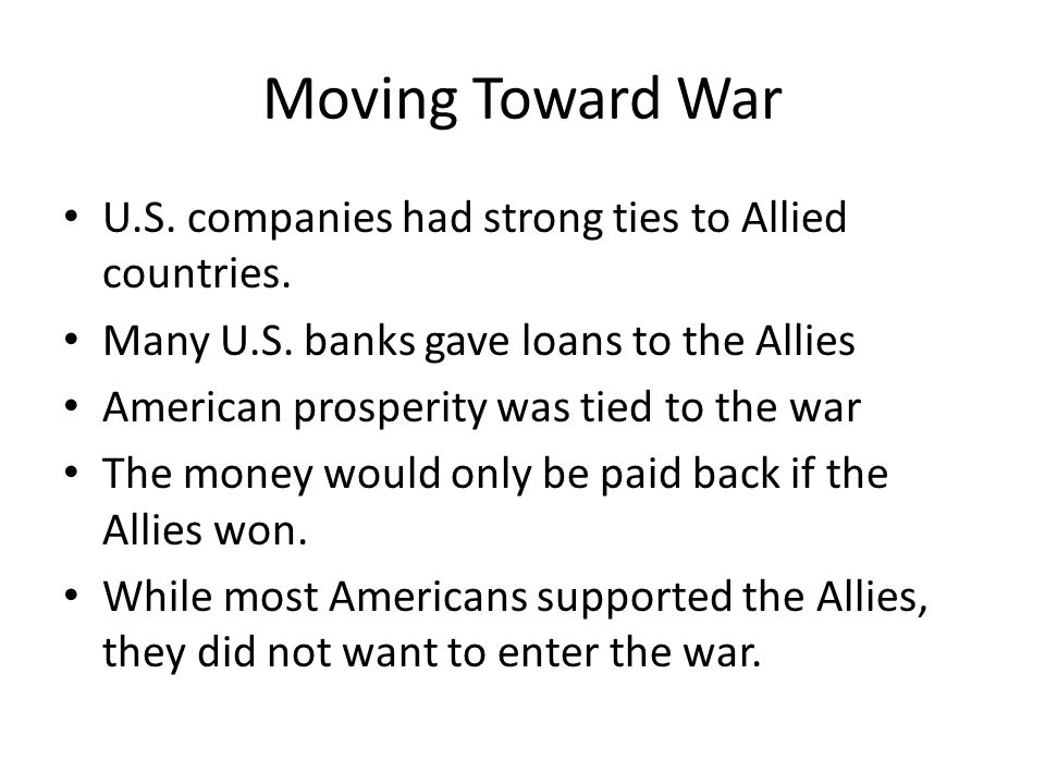 Moving Toward War U.S. companies had strong ties to Allied countries.