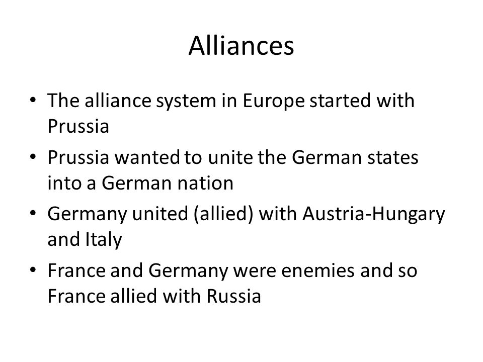Alliances The alliance system in Europe started with Prussia