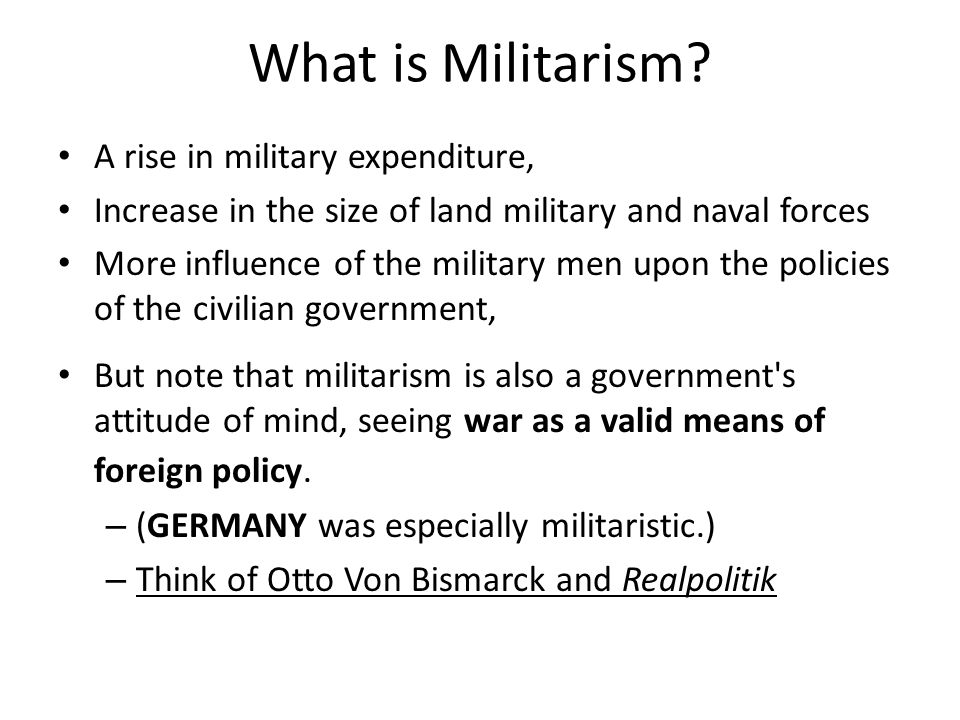 What is Militarism A rise in military expenditure,