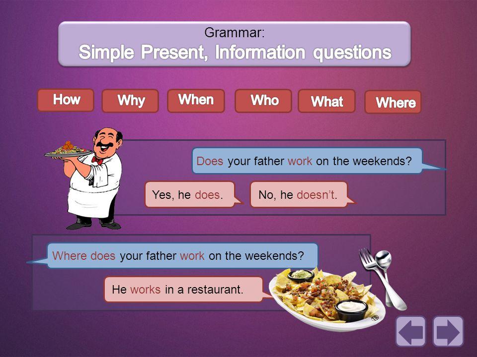 Grammar: Simple Present, Information questions