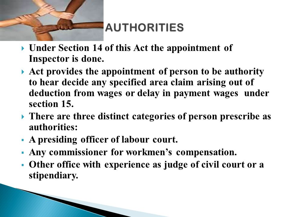 AUTHORITIES Under Section 14 of this Act the appointment of Inspector is done.